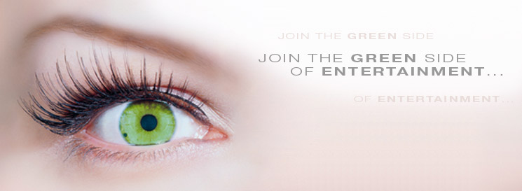Join the green side of Entertainment